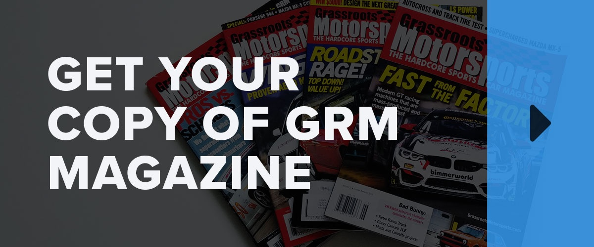 Get your copy of Grassroots Motorsports magazine