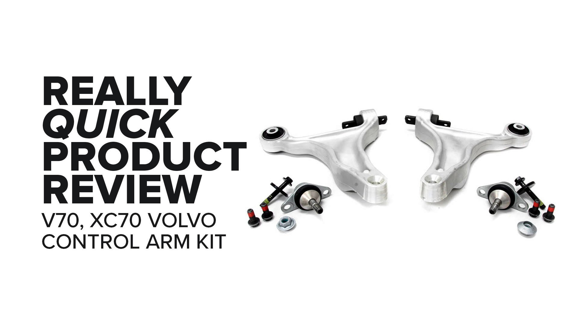 Volvo XC70 & V70 4-Piece Control Arm Kit - Symptoms, Highlights, And Product Review