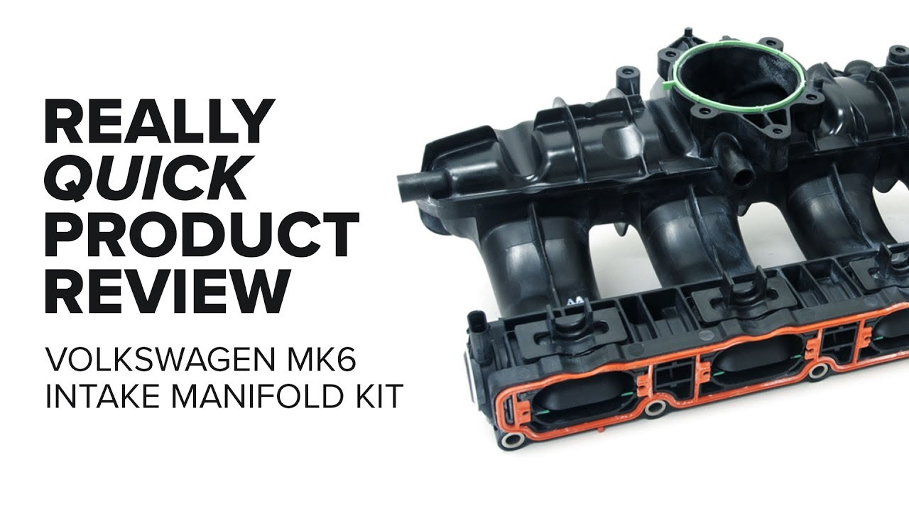Audi & Volkswagen MK6 (GTI, A3, Tiguan & More) Intake Manifold - Features, Symptoms, And Product Review