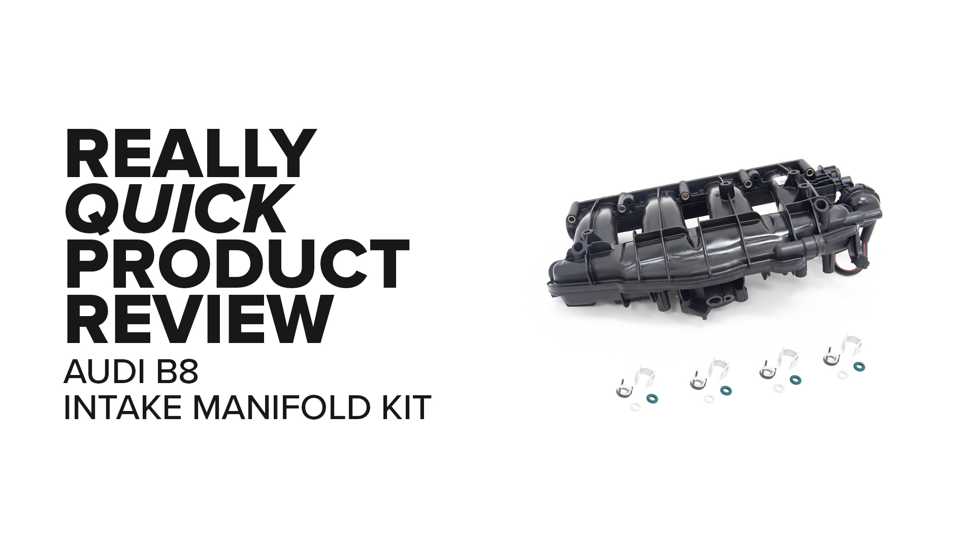 Audi B8 2.0 (A4, Q5, A6 & More) Intake Manifold Kit - Symptoms And Product Review