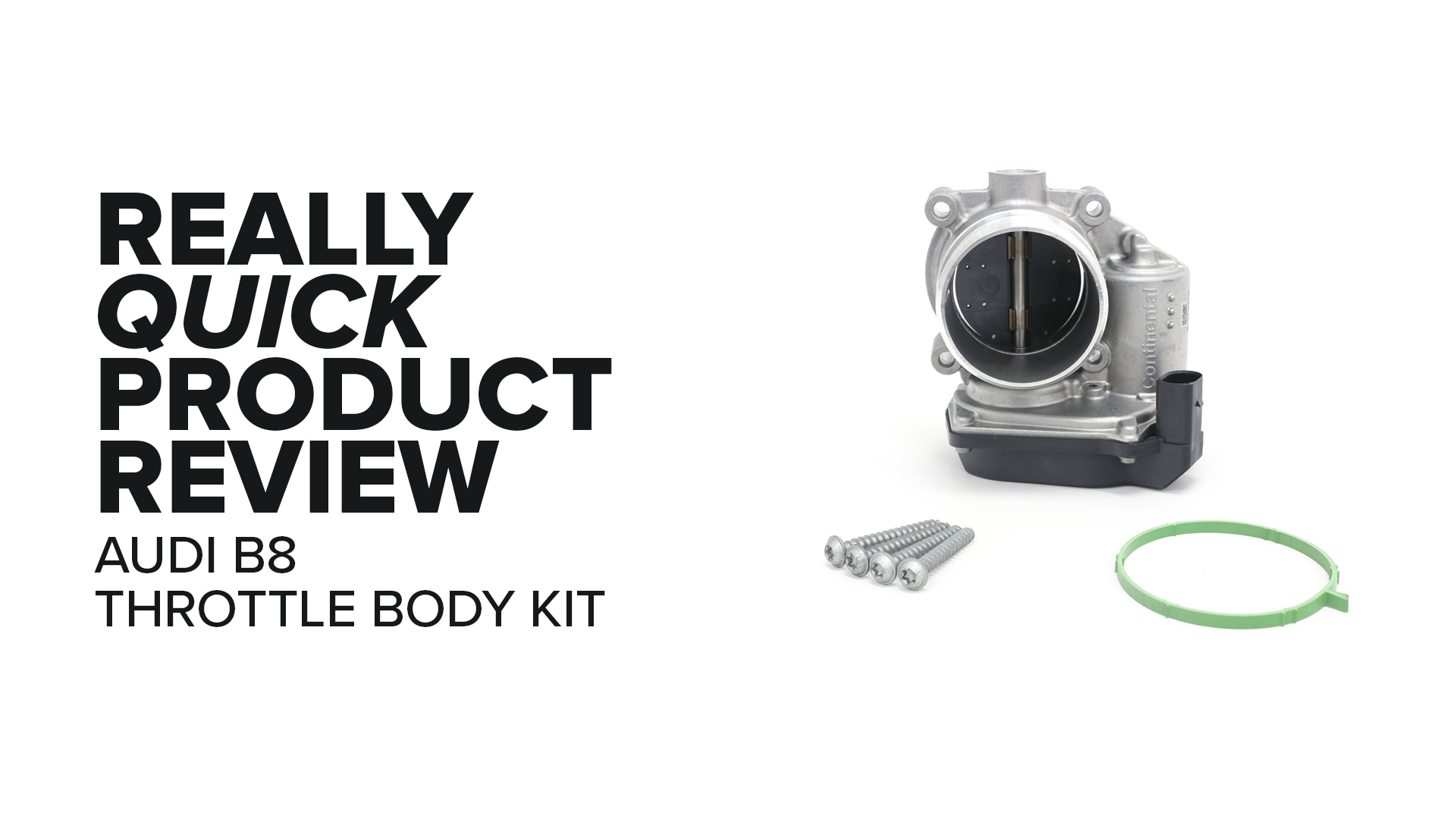 Audi B8 2.0 (A4, Q3, Q5 & More) Throttle Body Kit - Symptoms And Product Review