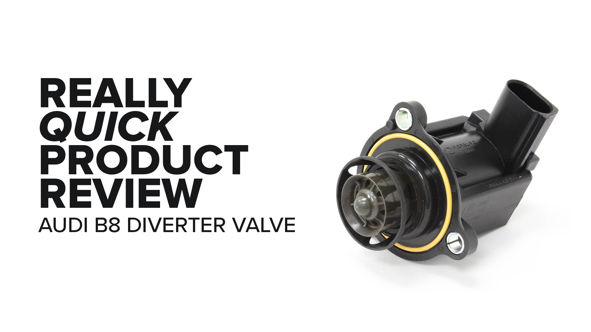 Audi B8 & Volkswagen 2.0T (A4, GTI, Q5 & More) Turbo Diverter Valve - Symptoms And Product Review