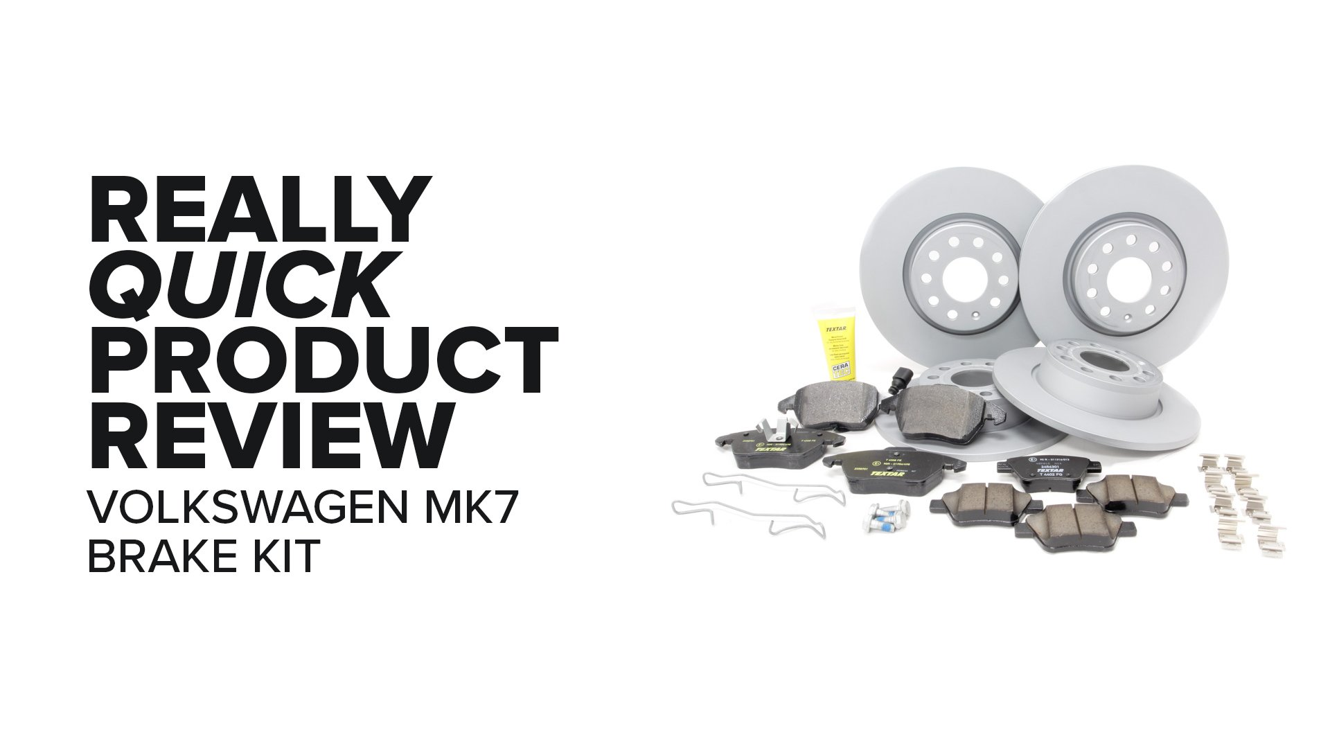 MK7 Volkswagen & Audi (GTI, A3, Jetta, & More) Brake Kit - Symptoms And Product Review
