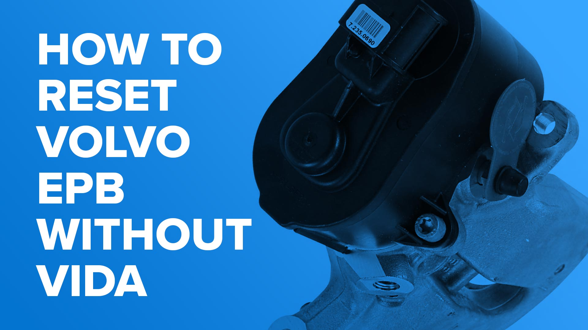 How To Reset A Volvo (P2 & P3) Electronic Parking Brake (EPB) Without VIDA