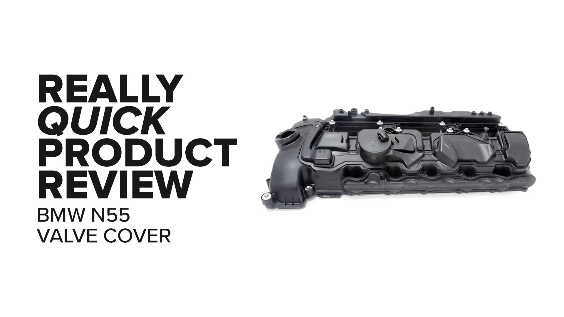 BMW N55 Valve Cover (X5, X3, 335i, & More) - Failures, Symptoms, And Product Review