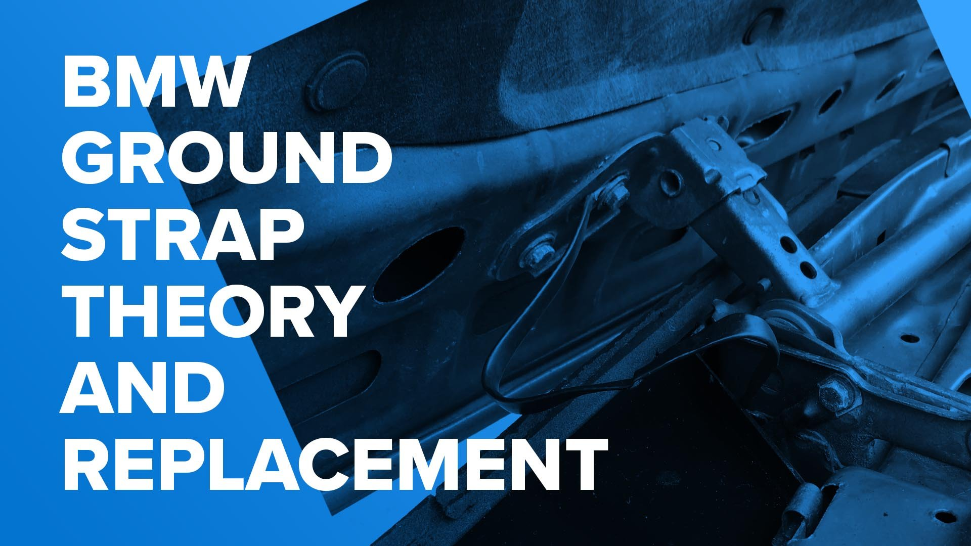BMW Ground Strap Theory & Replacement